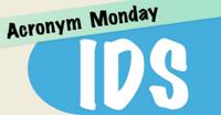 Acronym Monday: IDS